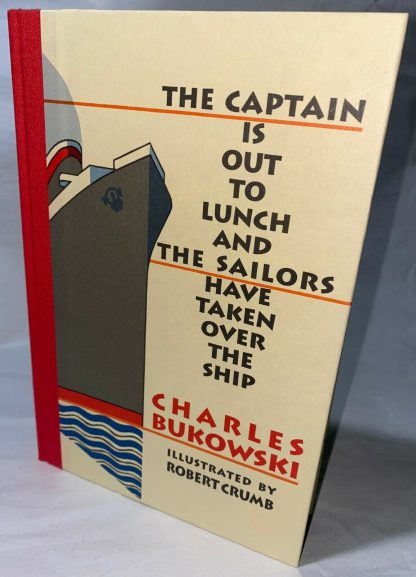 Cover of Charles Bukowski cover of The Captain is Out to Lunch and The Sailors Have Taken Over the Ship