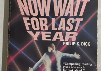 The cover of Philip K. Dick Now Wait For Last Year
