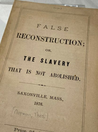 Cover of THOMAS CHAPMAN. False Reconstruction; Or, The Slavery That Is Not Abolished.